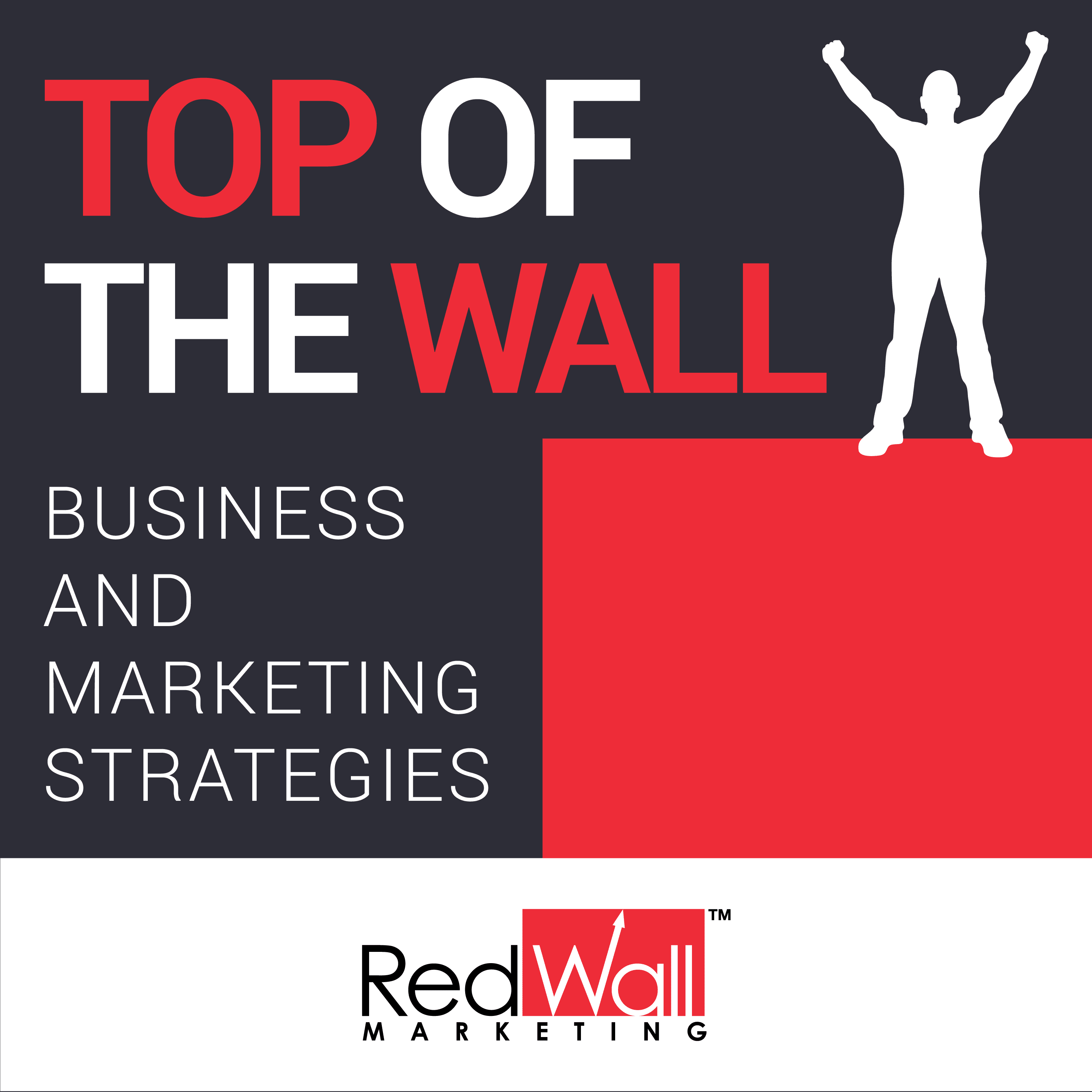 Top of the Wall Business & Marketing Strategies with JR Griggs l The Red Wall Marketing Podcast
